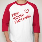 "House of Charity T-shirt, ""Feed House Empower."""
